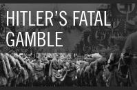 Hitler's Fatal Gamble